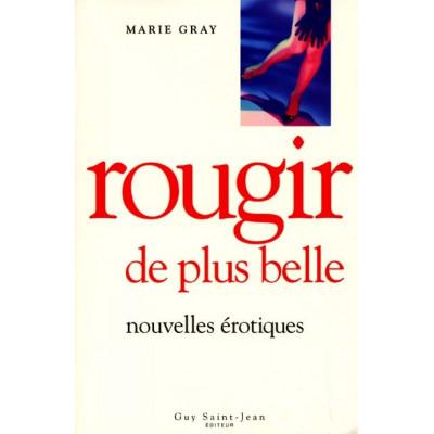 Rougir de plus belle De Marie Gray
