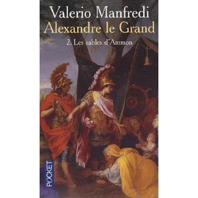 Alexandre le Grand Tome 2 Sables d'Ammon De Valerio Manfredi