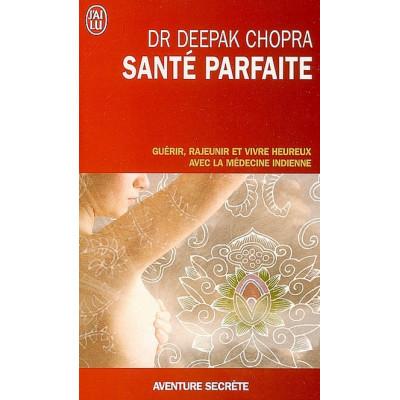 La Santé parfaite De Deepak Chopra