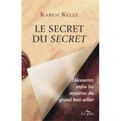 Le Secret du Secret De Kelly Karen