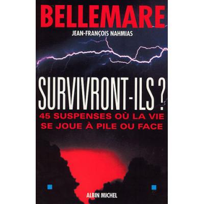 Survivront-ils? De Pierre Bellemare, Jean-François Nahmiase
