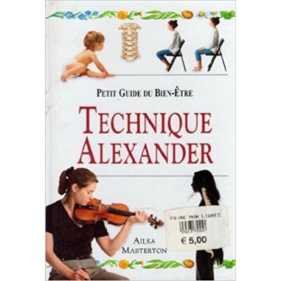 TECHNIQUE ALEXANDER (PETIT GUIDE DU BIEN-ETRE)