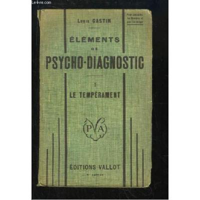 Eléments de psycho-diagnostic. tome 1 : le tempérament De Louis Gastin