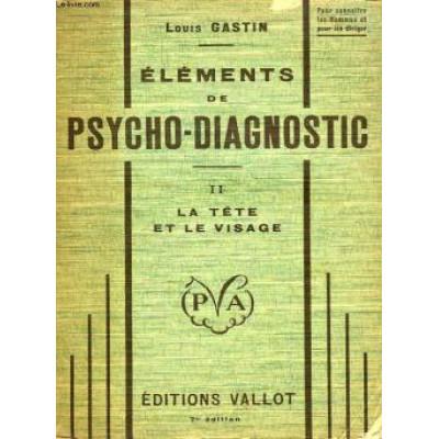 Eléments de psycho-diagnostic. tome 2 : la tête et le visage De Louis Gastin