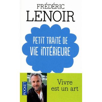 Petit traité de vie intérieure De Frédéric Lenoir