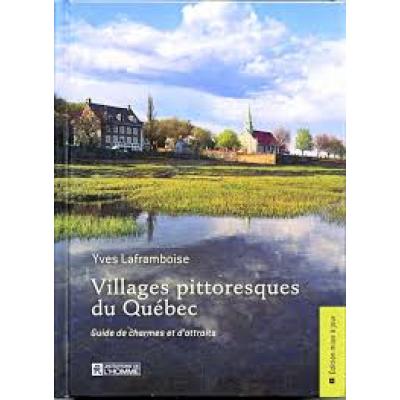 Villages pittoresques du Québec De Yves Laframboise
