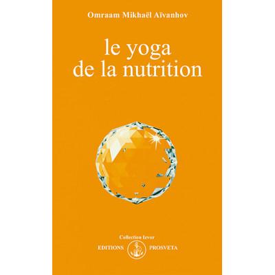 Le Yoga de la nutrition par Omraam Mikhaël Aïvanhov