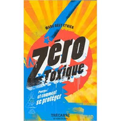 Zéro Toxique - Marc Geet Éthier